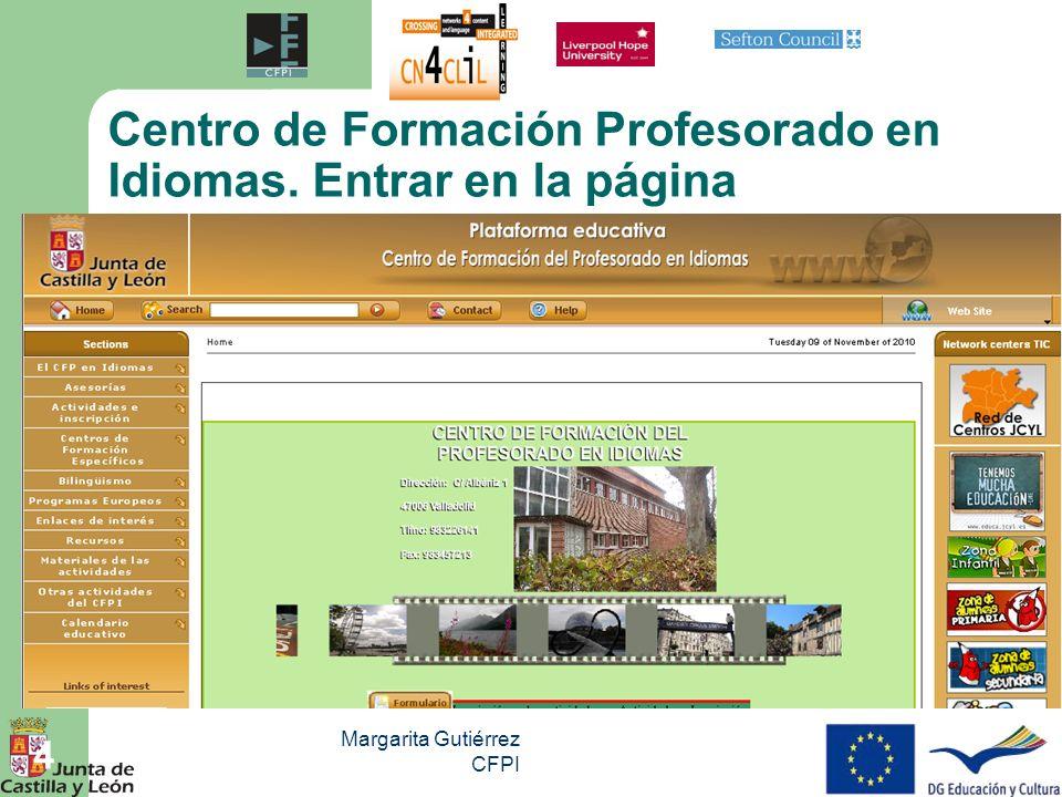 Margarita Gutiérrez CFPI 4 Centro de Formación Profesorado en Idiomas. Entrar en la página