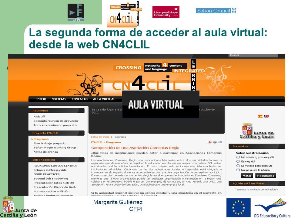 Margarita Gutiérrez CFPI 8 La segunda forma de acceder al aula virtual: desde la web CN4CLIL
