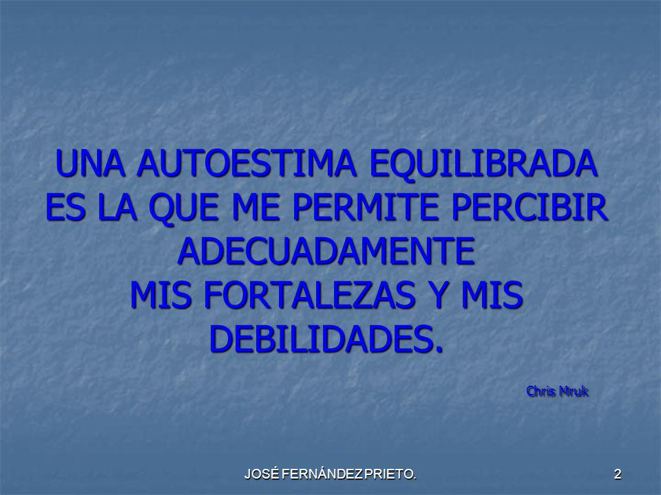 JOSÉ FERNÁNDEZ PRIETO.23 COMPONENTES DE LA AUTOESTIMA, RELACIONADO CON: SER VALORADOS POR LOS OTROS.