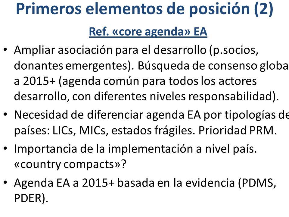 Primeros elementos de posición (2) Ref. «core agenda» EA Ampliar asociación para el desarrollo (p.socios, donantes emergentes). Búsqueda de consenso g