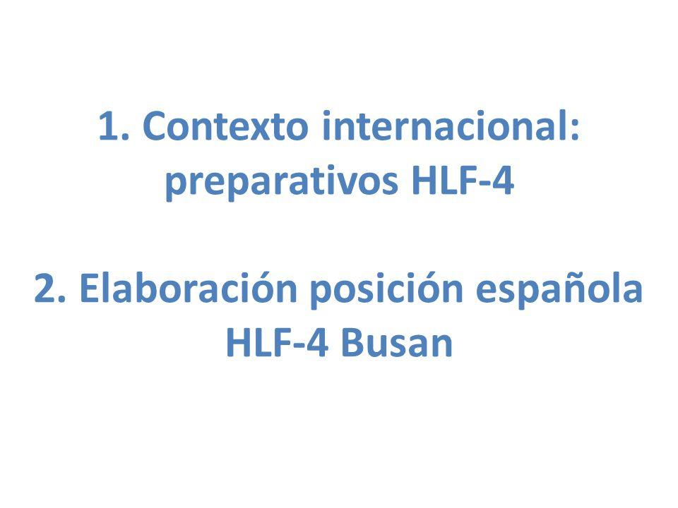 1. Contexto internacional: preparativos HLF-4 2. Elaboración posición española HLF-4 Busan