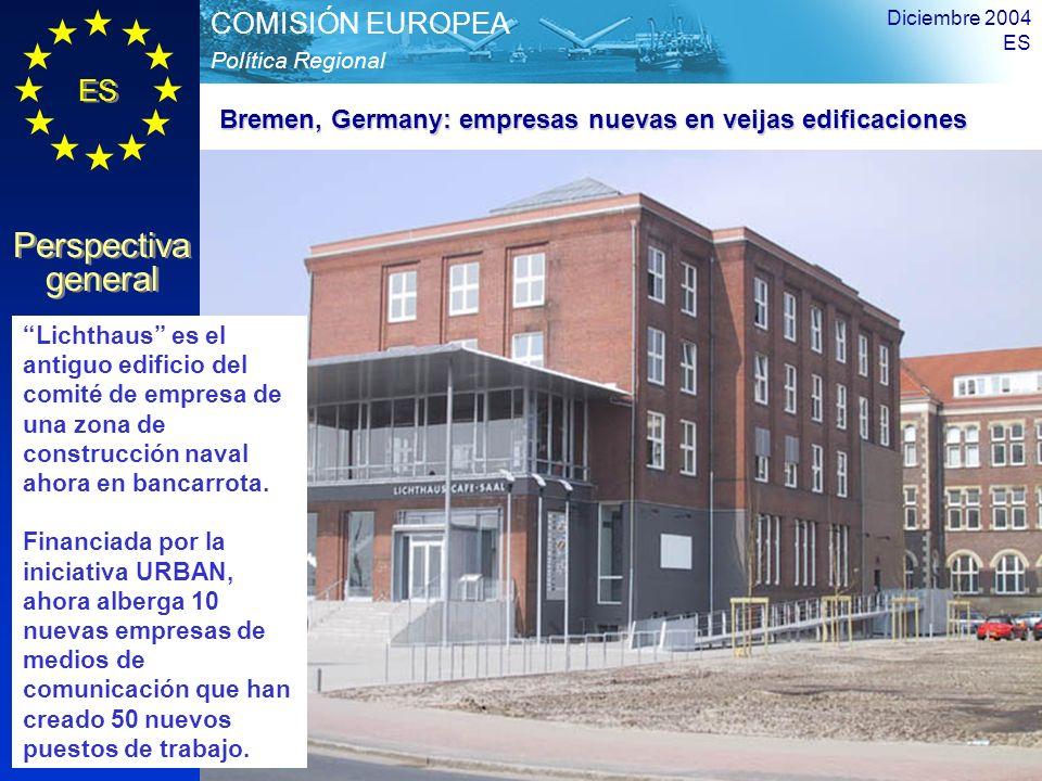 ES Perspectiva general Perspectiva general Política Regional COMISIÓN EUROPEA Diciembre 2004 ES 13 Lichthaus es el antiguo edificio del comité de empr