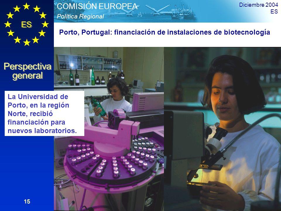 ES Perspectiva general Perspectiva general Política Regional COMISIÓN EUROPEA Diciembre 2004 ES 15 Porto, Portugal: financiación de instalaciones de b