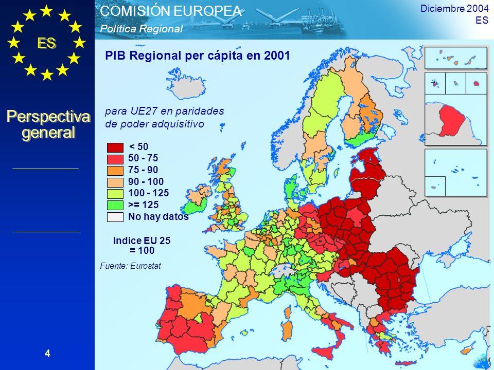 ES Perspectiva general Perspectiva general Política Regional COMISIÓN EUROPEA Diciembre 2004 ES 4 < 50 50 - 75 75 - 90 90 - 100 100 - 125 >= 125 No ha