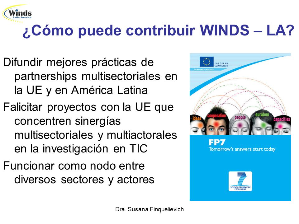 Dra. Susana Finquelievich ¿Cómo puede contribuir WINDS – LA? Difundir mejores prácticas de partnerships multisectoriales en la UE y en América Latina