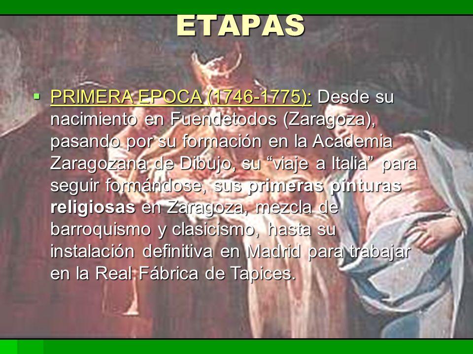 PRIMERA EPOCA (1746-1775): Desde su nacimiento en Fuendetodos (Zaragoza), pasando por su formación en la Academia Zaragozana de Dibujo, su viaje a Ita