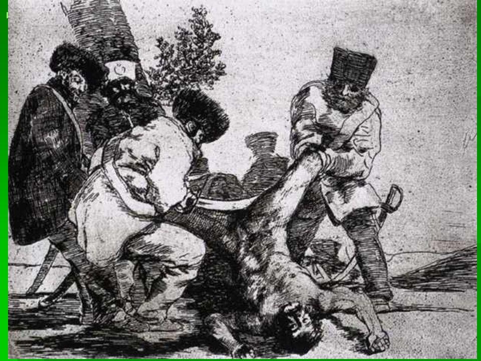 No es la violencia desatada de la naturaleza, es la violencia pura y simple, en toda su crueldad. Las imágenes de Goya son insoportables. Carecen de s
