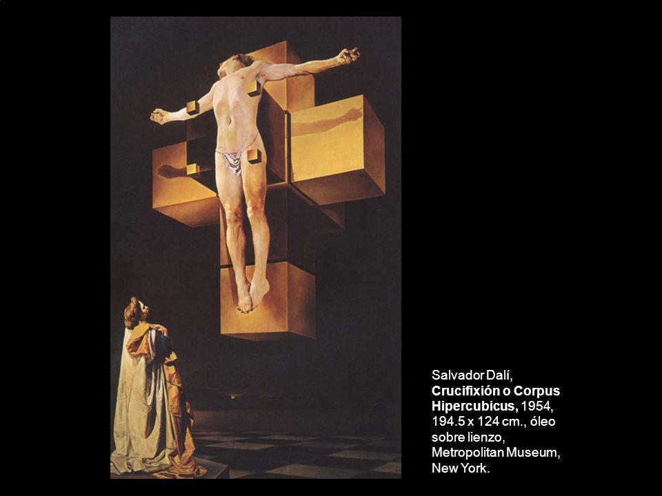 Salvador Dalí, Crucifixión o Corpus Hipercubicus, 1954, 194.5 x 124 cm., óleo sobre lienzo, Metropolitan Museum, New York.