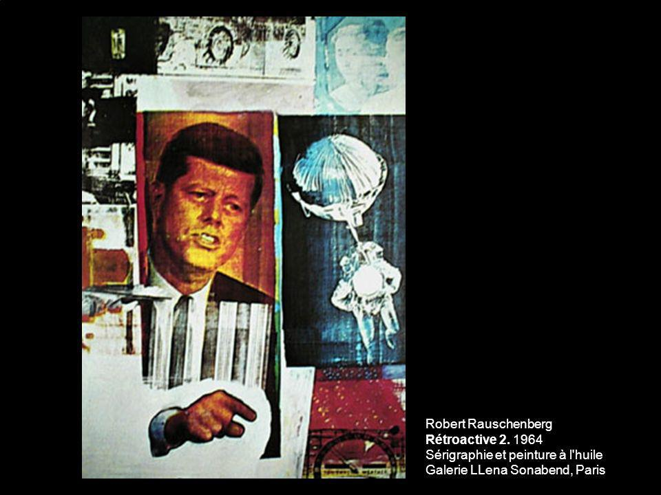 Robert Rauschenberg Rétroactive 2. 1964 Sérigraphie et peinture à l'huile Galerie LLena Sonabend, Paris