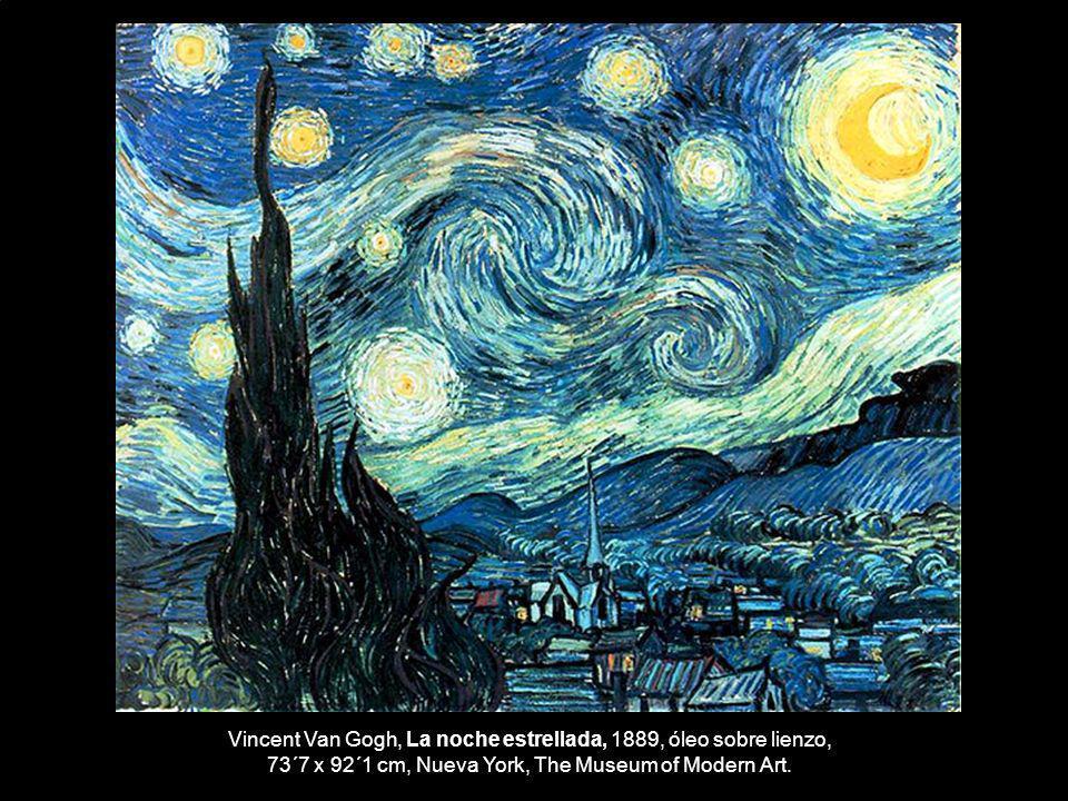 Vincent Van Gogh, La noche estrellada, 1889, óleo sobre lienzo, 73´7 x 92´1 cm, Nueva York, The Museum of Modern Art.