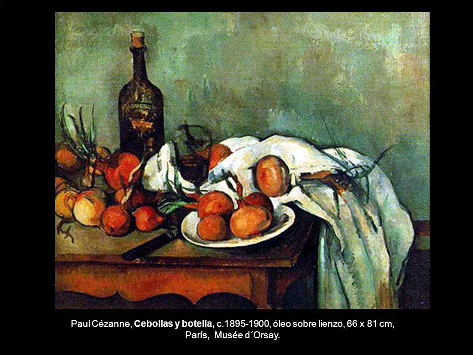 Paul Cézanne, Cebollas y botella, c.1895-1900, óleo sobre lienzo, 66 x 81 cm, París, Musée d´Orsay.
