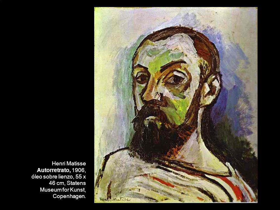 Henri Matisse Autorretrato, 1906, óleo sobre lienzo, 55 x 46 cm, Statens Museum for Kunst, Copenhagen.