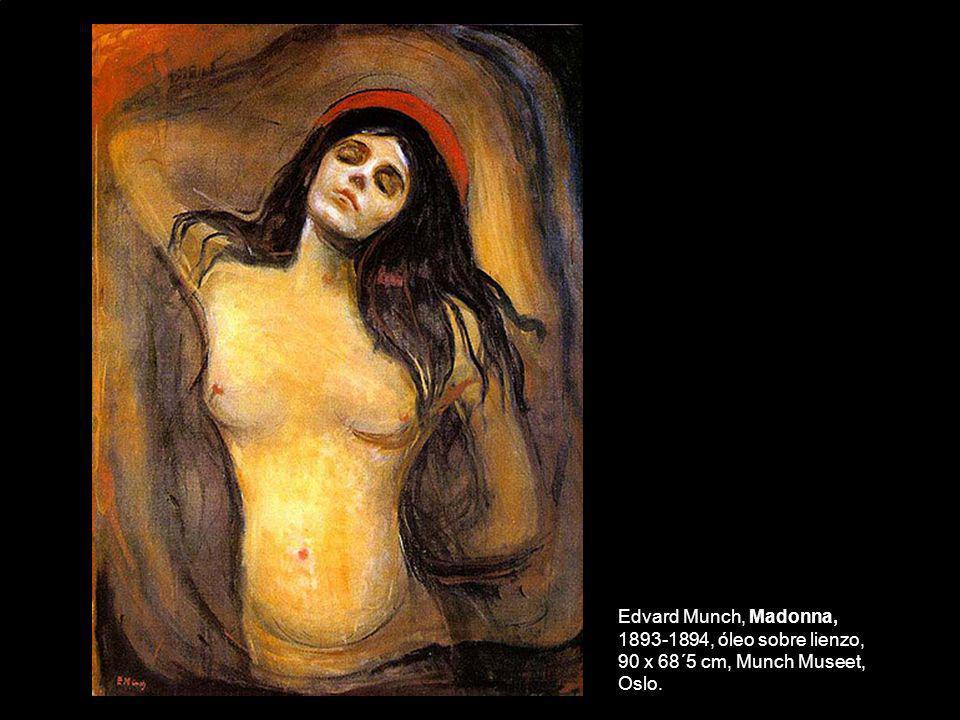 Edvard Munch, Madonna, 1893-1894, óleo sobre lienzo, 90 x 68´5 cm, Munch Museet, Oslo.