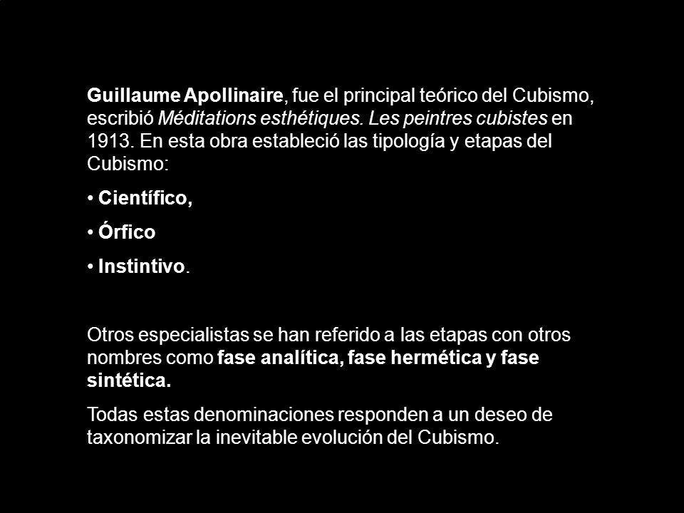 Guillaume Apollinaire, fue el principal teórico del Cubismo, escribió Méditations esthétiques. Les peintres cubistes en 1913. En esta obra estableció