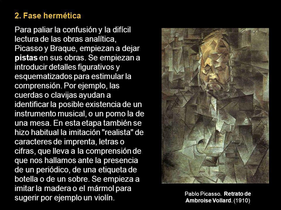 2. Fase hermética Para paliar la confusión y la difícil lectura de las obras analítica, Picasso y Braque, empiezan a dejar pistas en sus obras. Se emp