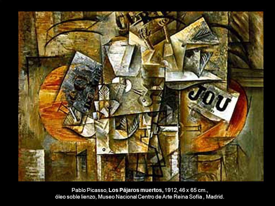 Pablo Picasso, Los Pájaros muertos, 1912, 46 x 65 cm., óleo soble lienzo, Museo Nacional Centro de Arte Reina Sofía, Madrid.