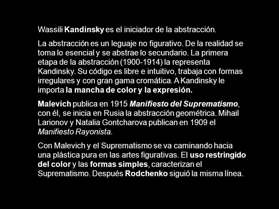 Wassili Kandinsky es el iniciador de la abstracción. La abstracción es un leguaje no figurativo. De la realidad se toma lo esencial y se abstrae lo se
