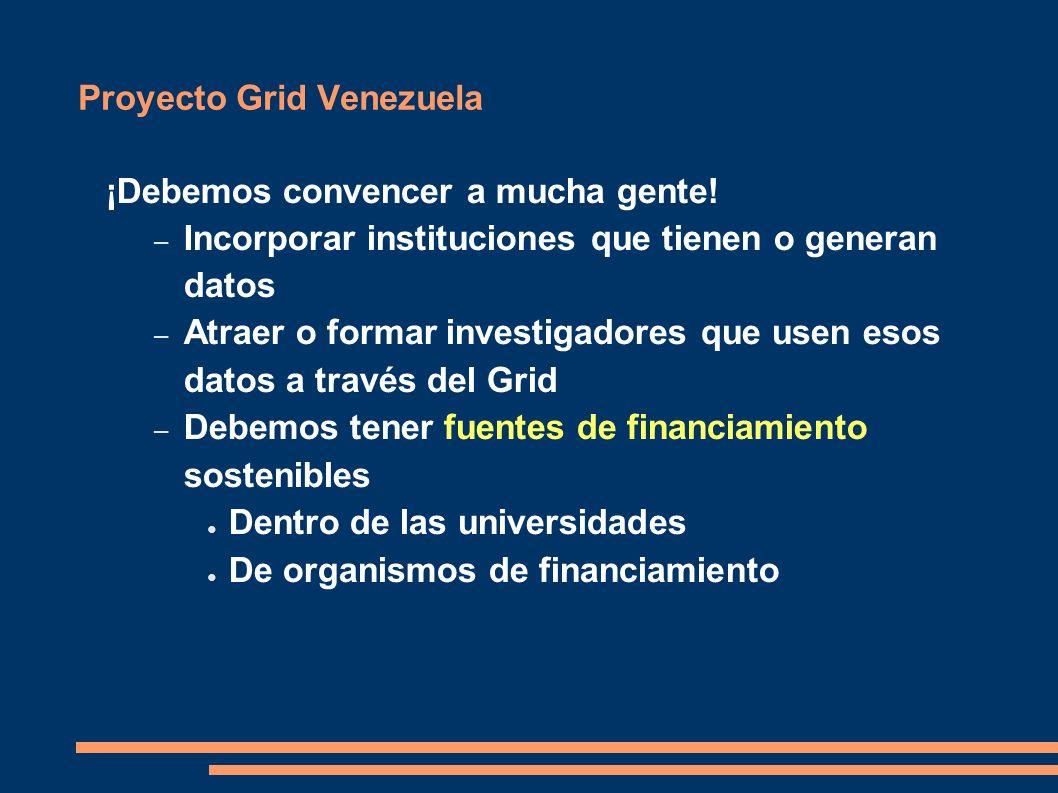 Proyecto Grid Venezuela ¡Debemos convencer a mucha gente.