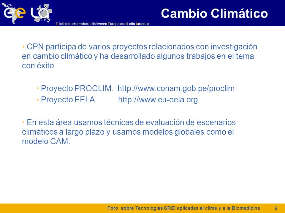 E-infrastructure shared between Europe and Latin America La experiencia peruana El uso de técnicas de GRID nos han permitido tener acceso a recursos computacionales que nos permiten realizar simulaciones más complejas y experimentos más interesantes.