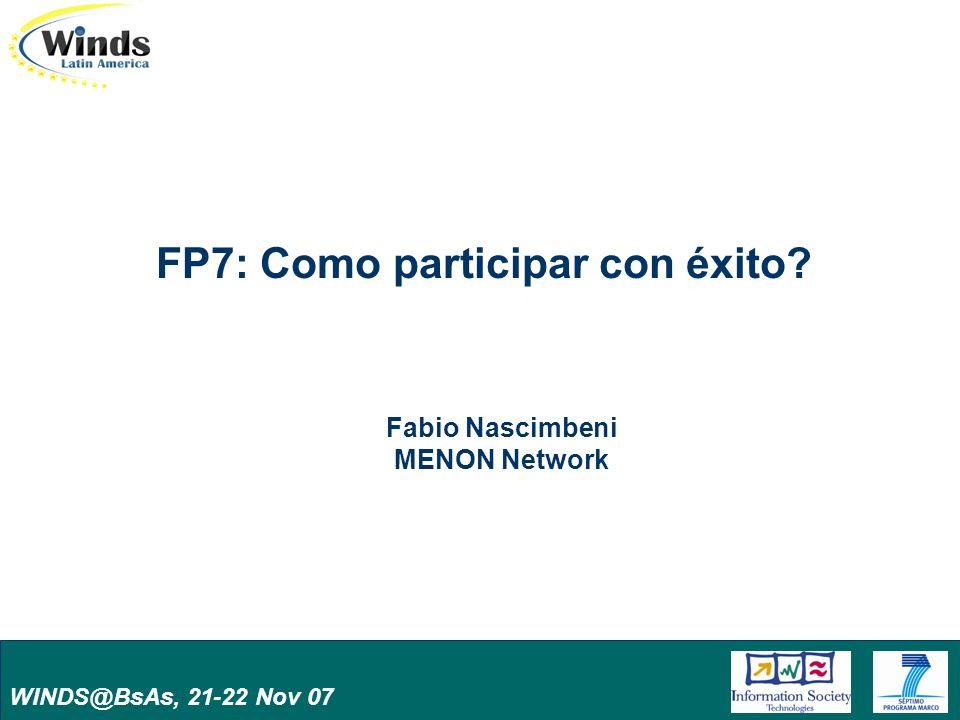 WINDS@BsAs, 21-22 Nov 07 FP7: Como participar con éxito Fabio Nascimbeni MENON Network