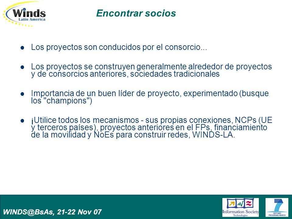 WINDS@BsAs, 21-22 Nov 07 Encontrar socios Los proyectos son conducidos por el consorcio... Los proyectos se construyen generalmente alrededor de proye