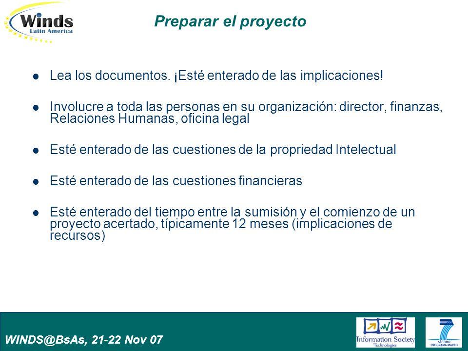 WINDS@BsAs, 21-22 Nov 07 Preparar el proyecto Lea los documentos. ¡Esté enterado de las implicaciones! Involucre a toda las personas en su organizació