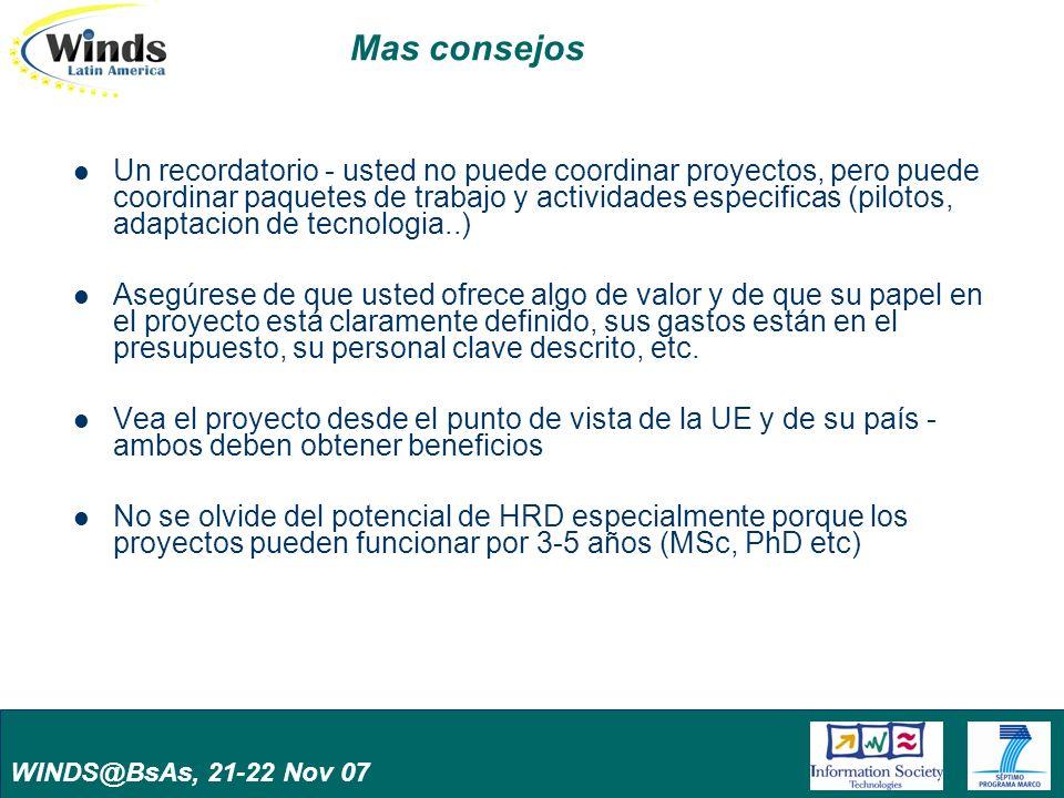 WINDS@BsAs, 21-22 Nov 07 Mas consejos Un recordatorio - usted no puede coordinar proyectos, pero puede coordinar paquetes de trabajo y actividades esp