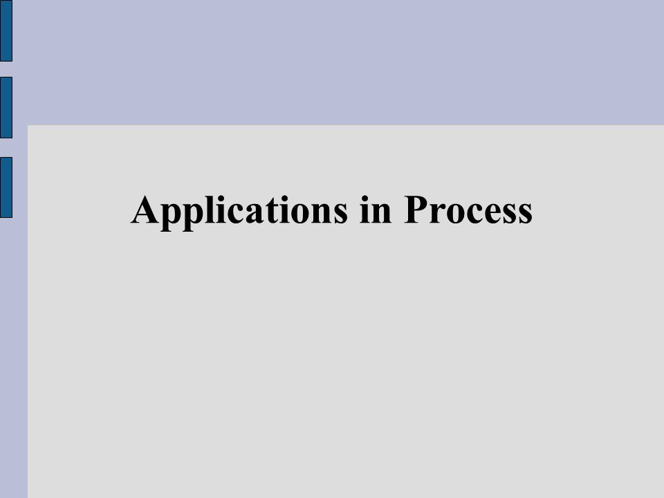 Applications in Process
