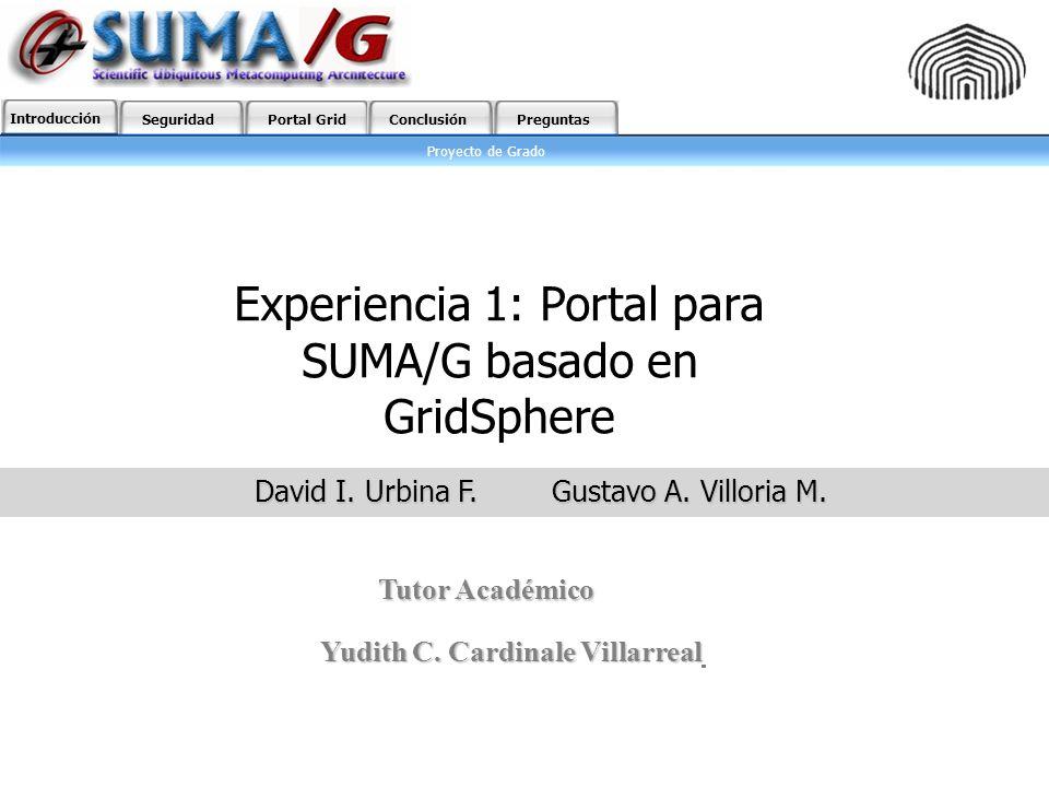 David I. Urbina F. Gustavo A. Villoria M. Tutor Académico Yudith C.