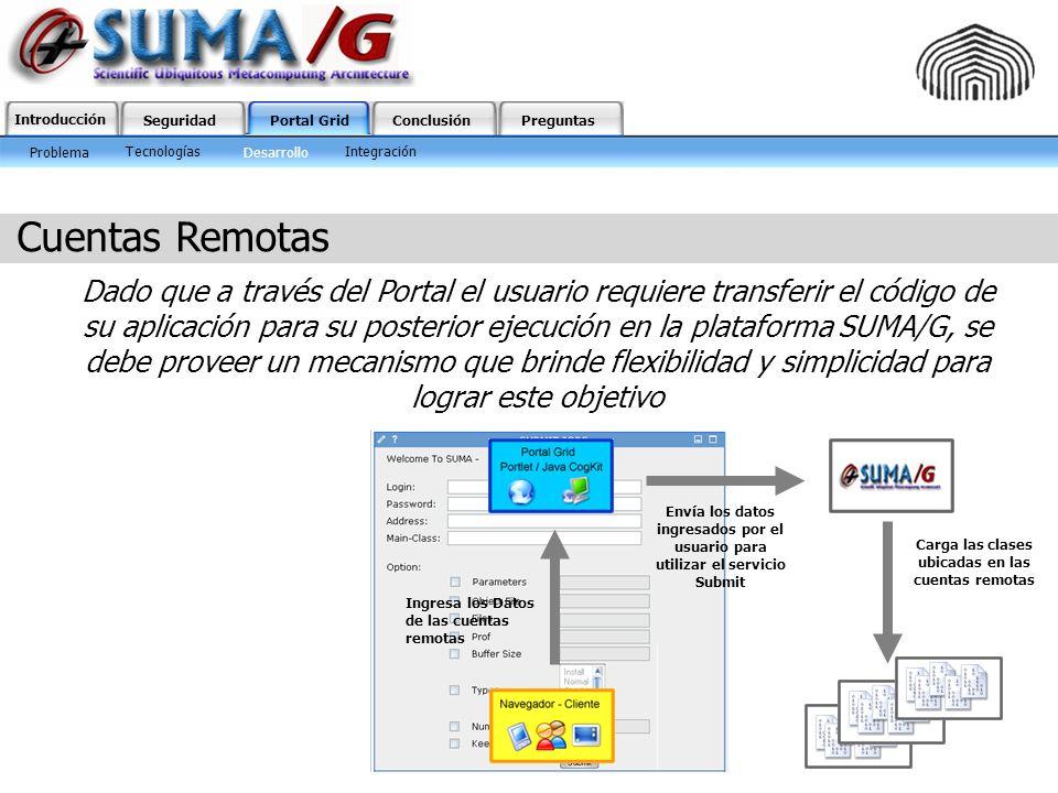 Introducción SeguridadPortal GridConclusiónPreguntas Cuentas Remotas Dado que a través del Portal el usuario requiere transferir el código de su aplic