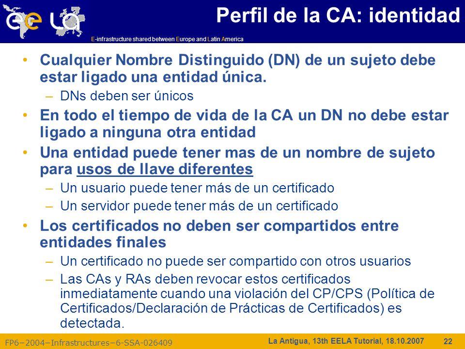 E-infrastructure shared between Europe and Latin America FP62004Infrastructures6-SSA-026409 22 La Antigua, 13th EELA Tutorial, 18.10.2007 Perfil de la