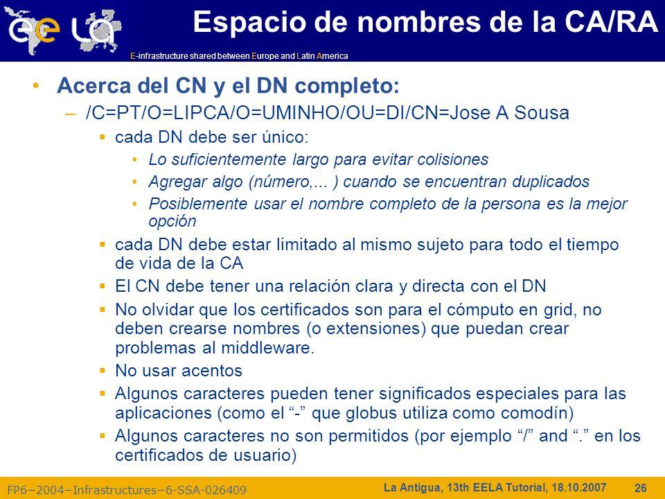 E-infrastructure shared between Europe and Latin America FP62004Infrastructures6-SSA-026409 26 La Antigua, 13th EELA Tutorial, 18.10.2007 Espacio de n
