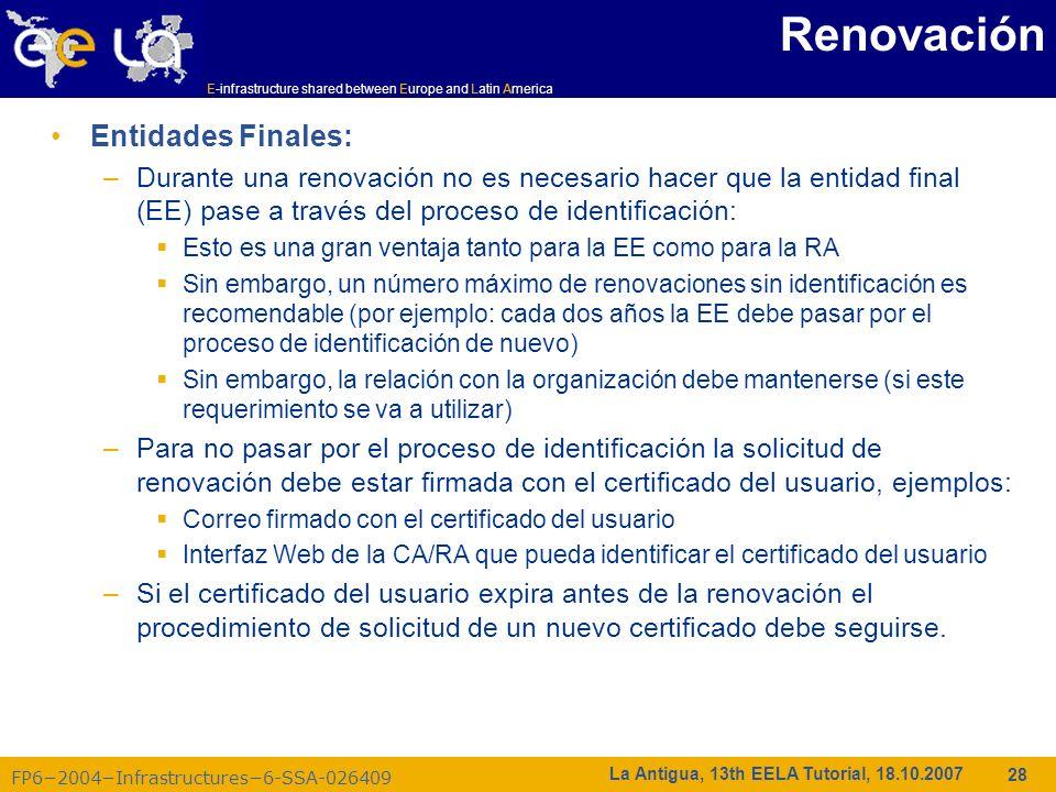 E-infrastructure shared between Europe and Latin America FP62004Infrastructures6-SSA-026409 28 La Antigua, 13th EELA Tutorial, 18.10.2007 Renovación E
