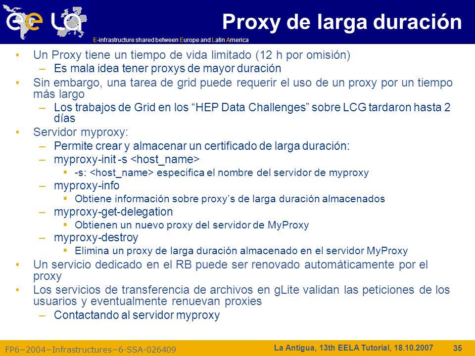 E-infrastructure shared between Europe and Latin America FP62004Infrastructures6-SSA-026409 35 La Antigua, 13th EELA Tutorial, 18.10.2007 Proxy de lar