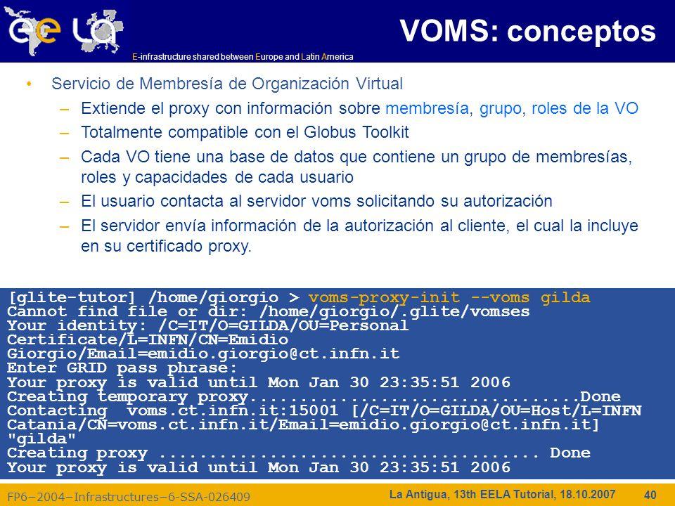 E-infrastructure shared between Europe and Latin America FP62004Infrastructures6-SSA-026409 40 La Antigua, 13th EELA Tutorial, 18.10.2007 Servicio de