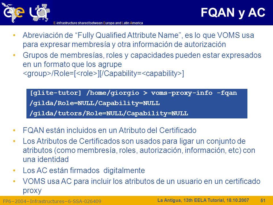 E-infrastructure shared between Europe and Latin America FP62004Infrastructures6-SSA-026409 51 La Antigua, 13th EELA Tutorial, 18.10.2007 Abreviación