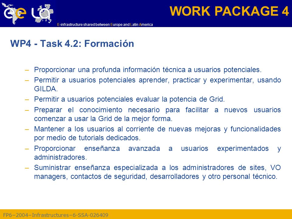 FP62004Infrastructures6-SSA-026409 E-infrastructure shared between Europe and Latin America WP4 - Task 4.2: Formación –Proporcionar una profunda infor