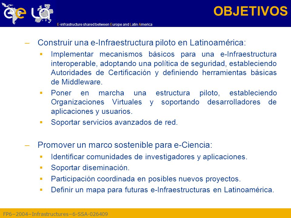 FP62004Infrastructures6-SSA-026409 E-infrastructure shared between Europe and Latin America WP4: Actividades de Diseminación –INFN GILDA como herramienta estratégica, ya utilizada en EGEE.