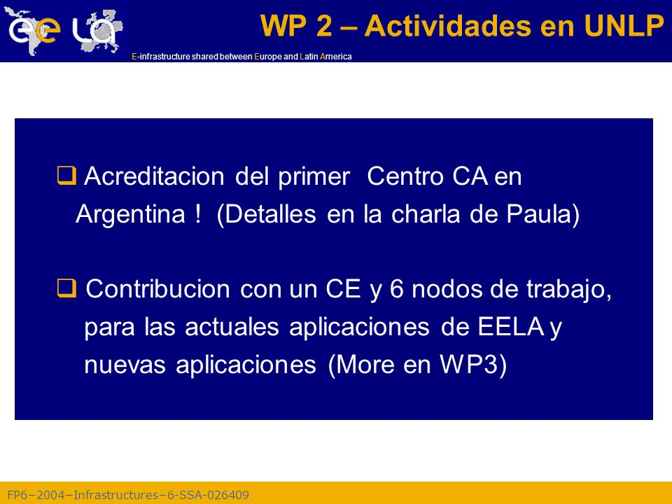 FP62004Infrastructures6-SSA-026409 E-infrastructure shared between Europe and Latin America The EELA e-Infrastructure
