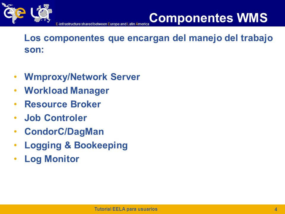 E-infrastructure shared between Europe and Latin America Executable = test.sh; StdOutput = std.out; StdError = std.err; InputSandbox = {test.sh}; OutputSandbox = {std.out,std.err}; Executable = test.sh; StdOutput = std.out; StdError = std.err; InputSandbox = {test.sh}; OutputSandbox = {std.out,std.err}; Lenguaje de descripción de trabajo En un JDL, algunos atributos son obligatorios mientras que otros son opcionales.