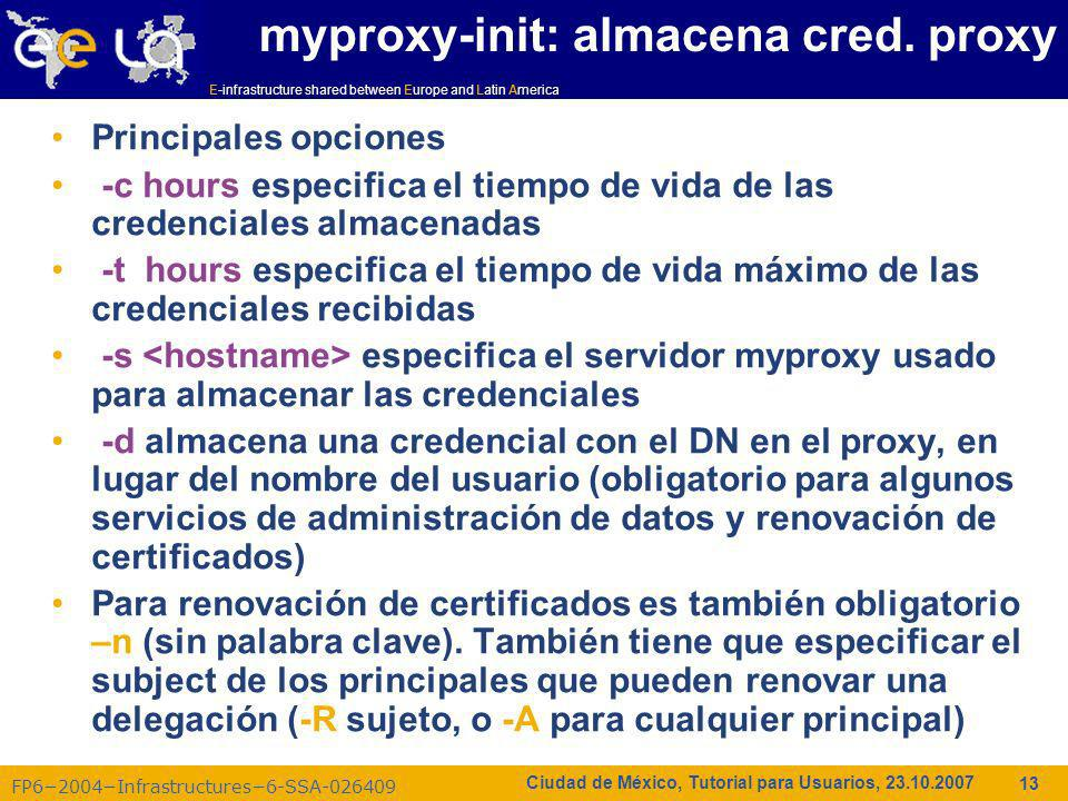E-infrastructure shared between Europe and Latin America FP62004Infrastructures6-SSA Ciudad de México, Tutorial para Usuarios, myproxy-init: almacena cred.