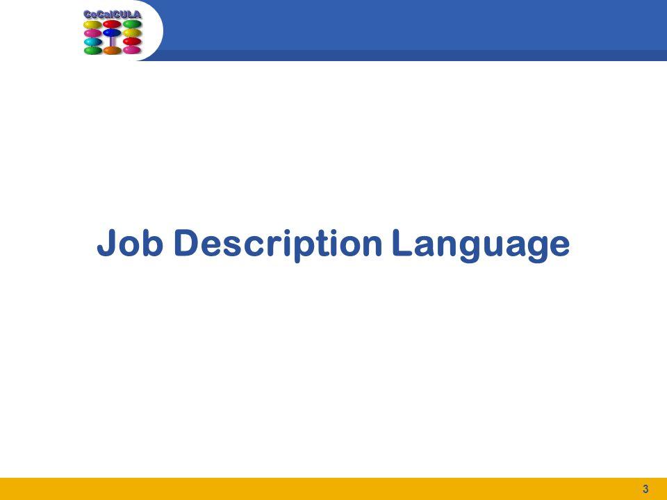 24 JDL - Ejemplo Ejemplo 1 JobType= normal ; Executable = /bin/echo ; Arguments = Hello World ; StdOutput = message.txt ; StdError = stderror ; OutputSandbox = { message.txt , stderror };