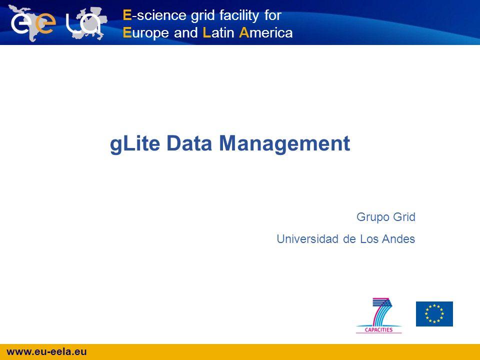 www.eu-eela.eu 2 Overview gLite Data Management –Introduccion –Ejemplos –Convencion de Nombres –Storage Elemets –LCG File Catalog Practicas en Data Management FTS Overview Practicas de FTS