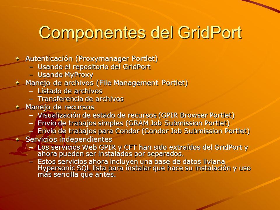 Componentes del GridPort Autenticación (Proxymanager Portlet) –Usando el repositorio del GridPort –Usando MyProxy Manejo de archivos (File Management