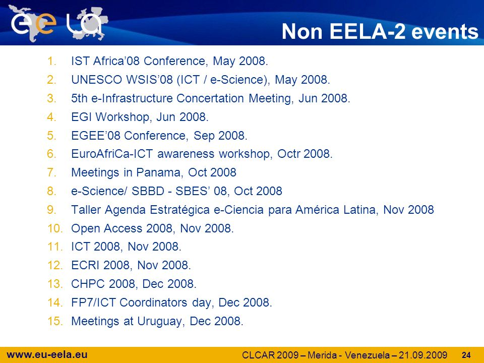 www.eu-eela.eu Non EELA-2 events 1.IST Africa08 Conference, May 2008.