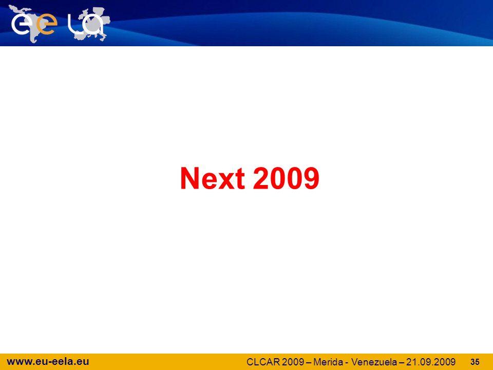 www.eu-eela.eu 35 Next 2009 CLCAR 2009 – Merida - Venezuela – 21.09.2009