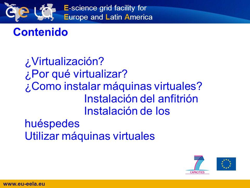 www.eu-eela.eu E-science grid facility for Europe and Latin America Arrancando la máquina virtual # xm list # xm create /etc/xen/test.cfg # xm list # xm console test Para salir de la consola presionar Ctrl+]