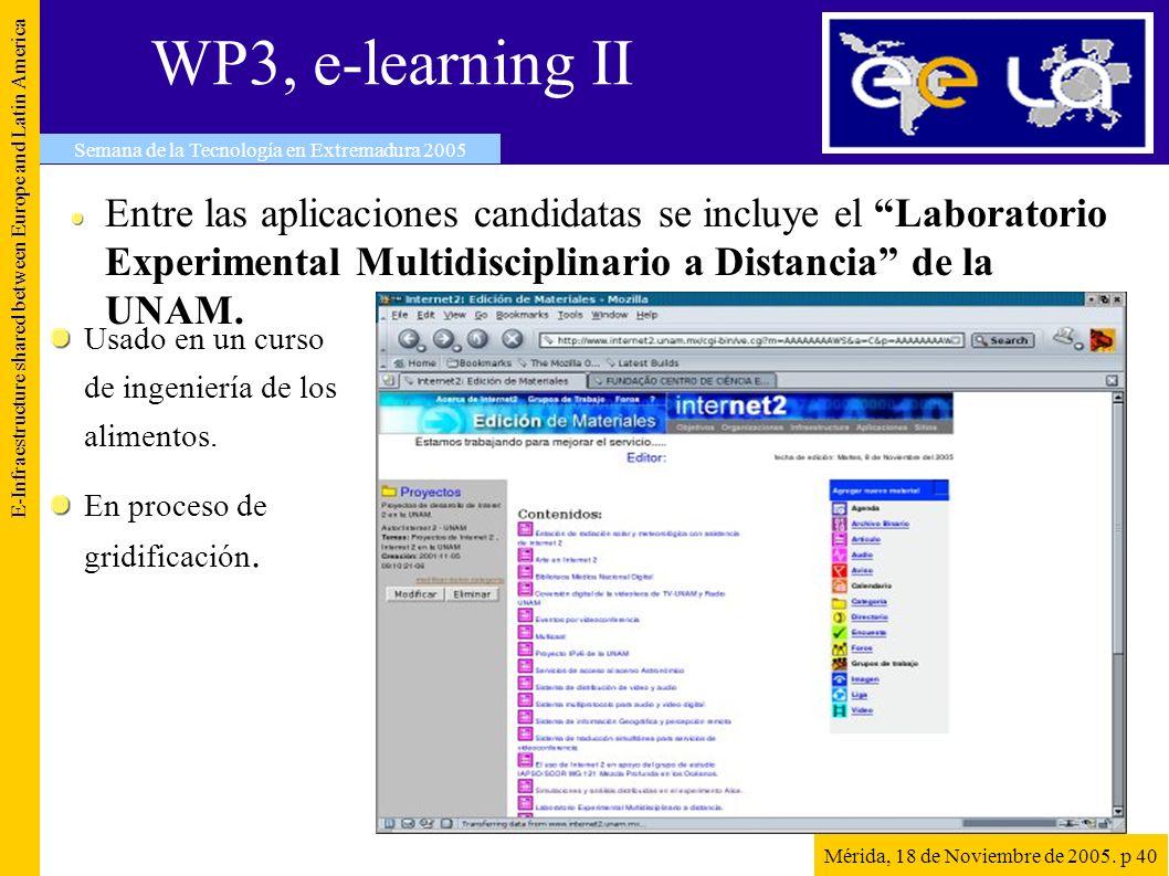 WP3, e-learning II E-Infraestructure shared between Europe and Latin America Semana de la Tecnología en Extremadura 2005 Mérida, 18 de Noviembre de 20