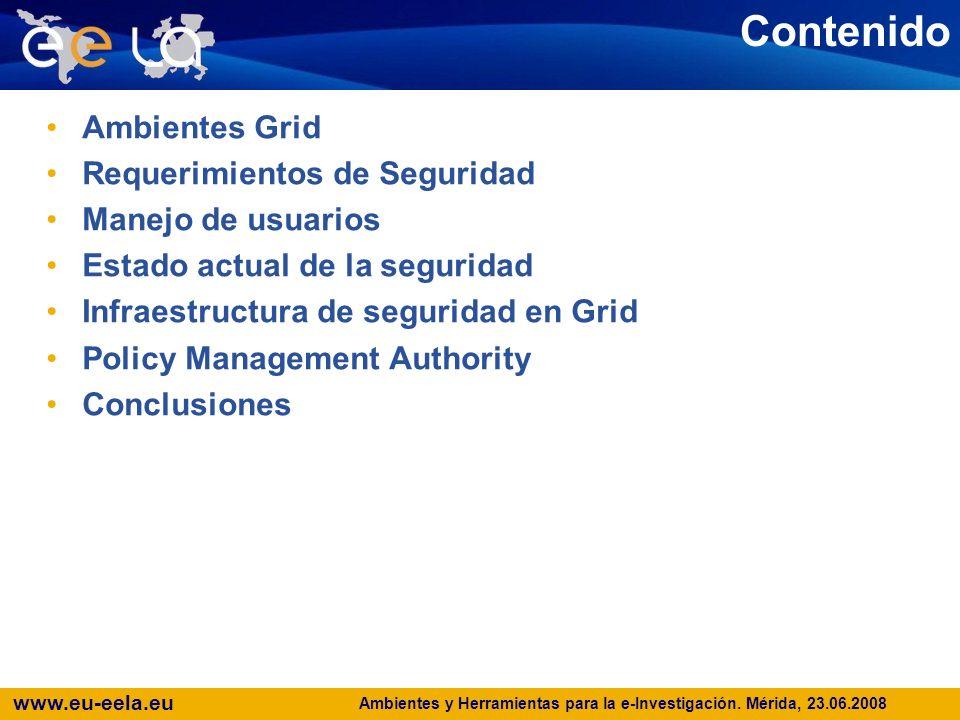www.eu-eela.eu E-science grid facility for Europe and Latin America Manejo de usuarios en ambientes Grid