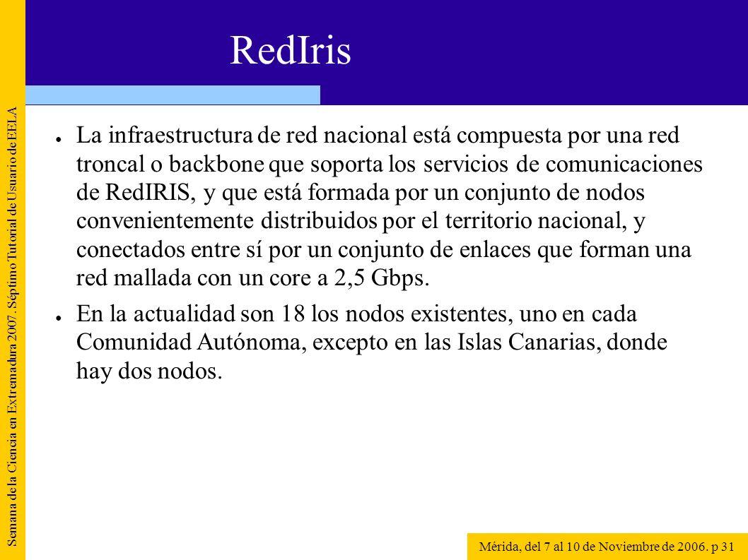 La infraestructura de red nacional está compuesta por una red troncal o backbone que soporta los servicios de comunicaciones de RedIRIS, y que está fo